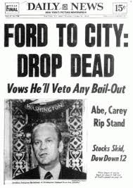 Ford to City: Drop Dead