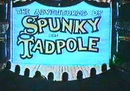 of Spunky and Tadpole, The